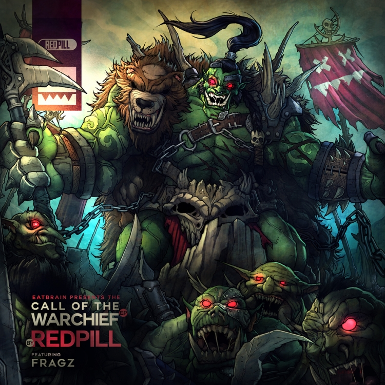 Redpill - Call of the Warchief EP (Eatbrain)