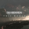 Dj Hidden - This World & Gone (Othercide)