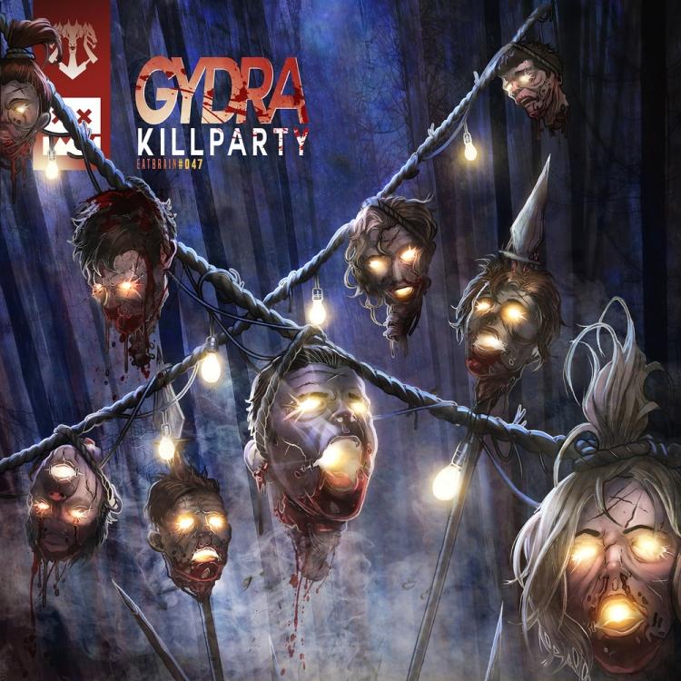 Gydra - Kill Party EP (Eatbrain)