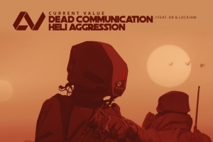 Current Value - Dead Communnication & Heli Aggression (Invisible)