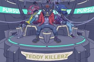 Teddy killerz -Pursuit