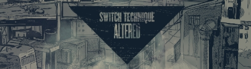 Switch Technique - Altered