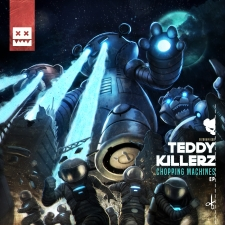Teddy Killerz - Chopping Machines EP (Eatbrain)